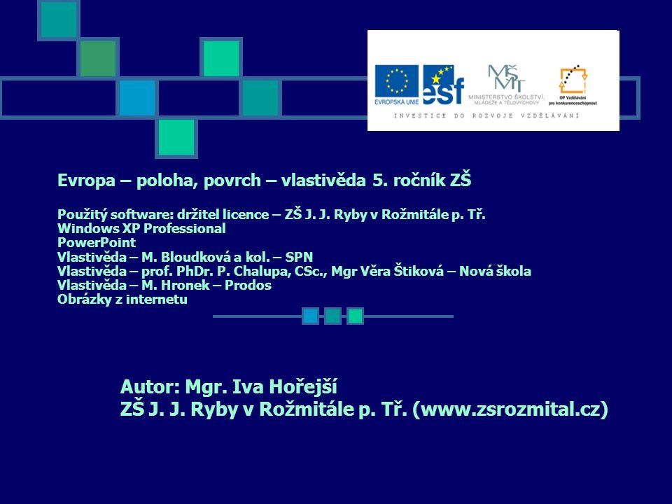Evropa – poloha, povrch – vlastivěda 5.ročník ZŠ Použitý software: držitel licence – ZŠ J.
