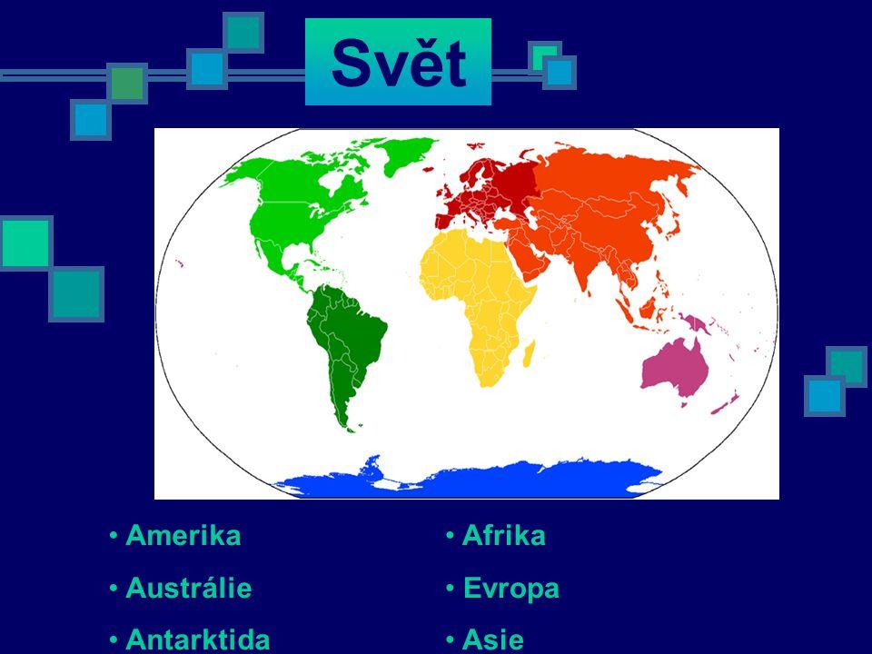 Svět Amerika Austrálie Antarktida Afrika Evropa Asie