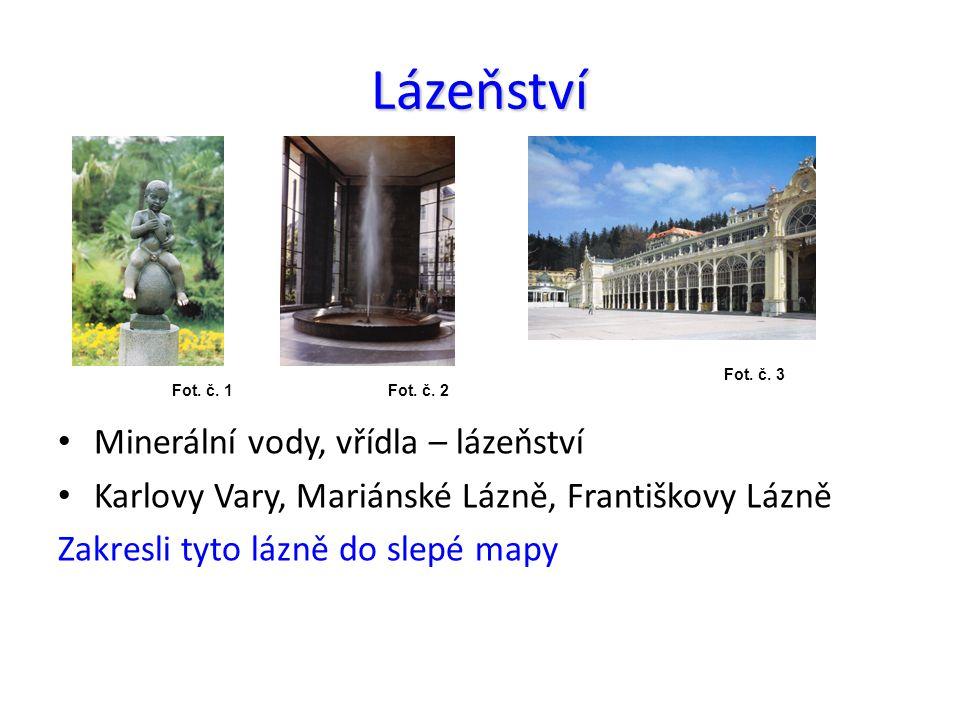 Lázeňství Minerální vody, vřídla – lázeňství Karlovy Vary, Mariánské Lázně, Františkovy Lázně Zakresli tyto lázně do slepé mapy Fot.