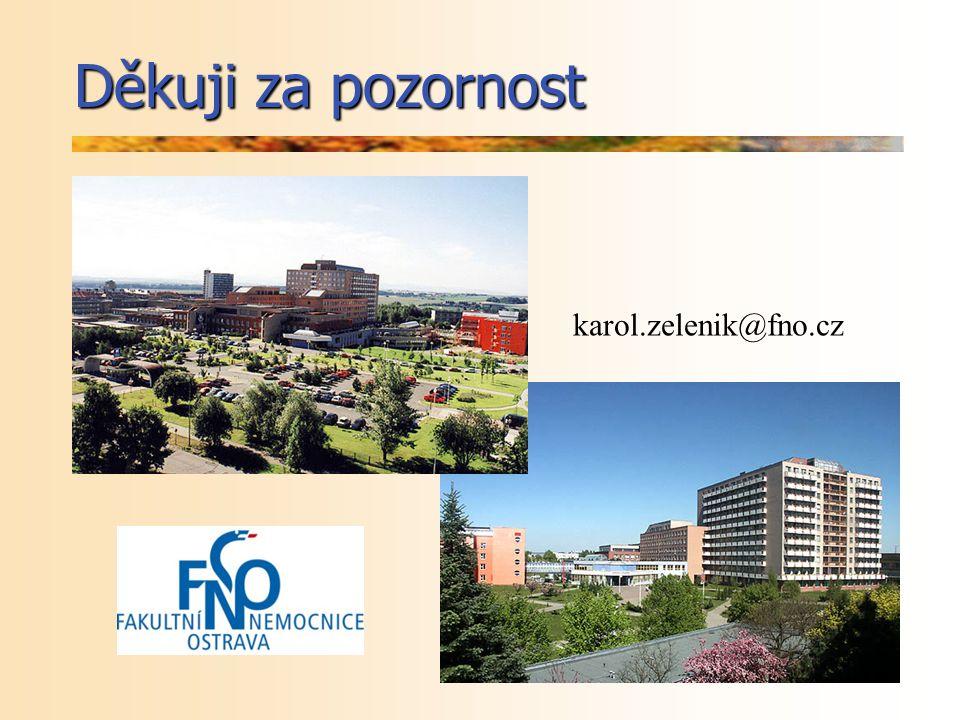 Děkuji za pozornost karol.zelenik@fno.cz
