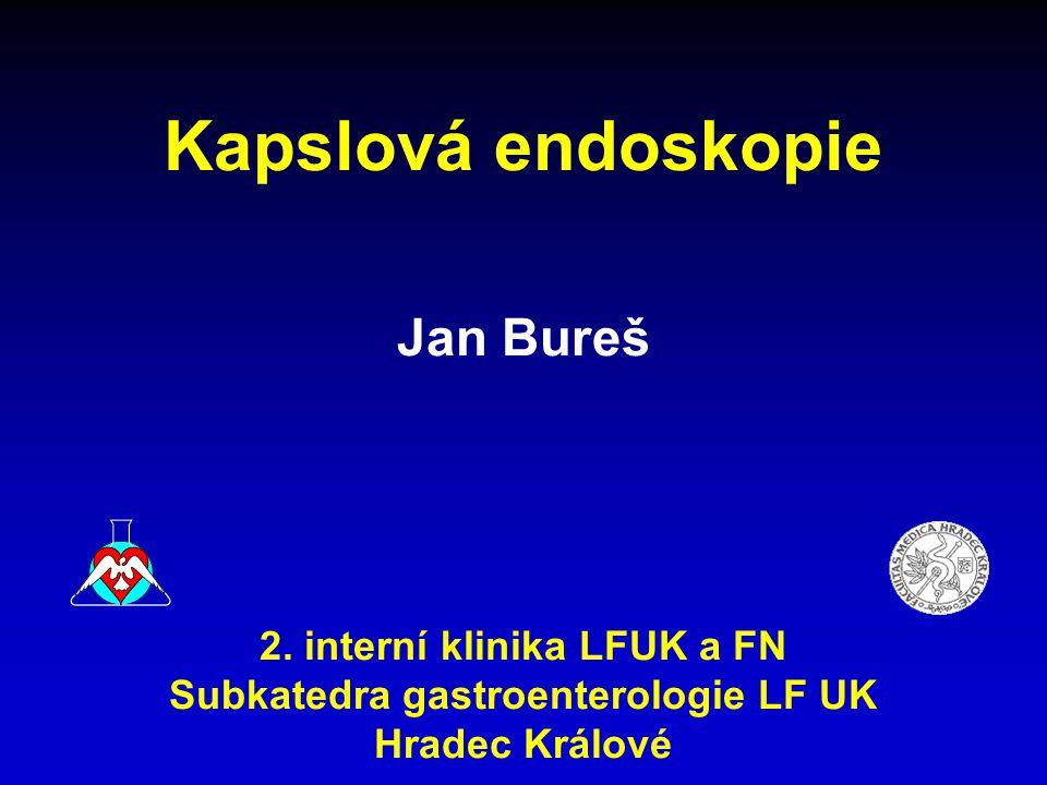 Kapslová endoskopie Indikace krvácení z neurčeného zdroje Crohnova choroba enteropatie z NSAID celiakie hereditární polypózy nádory tenkého střeva