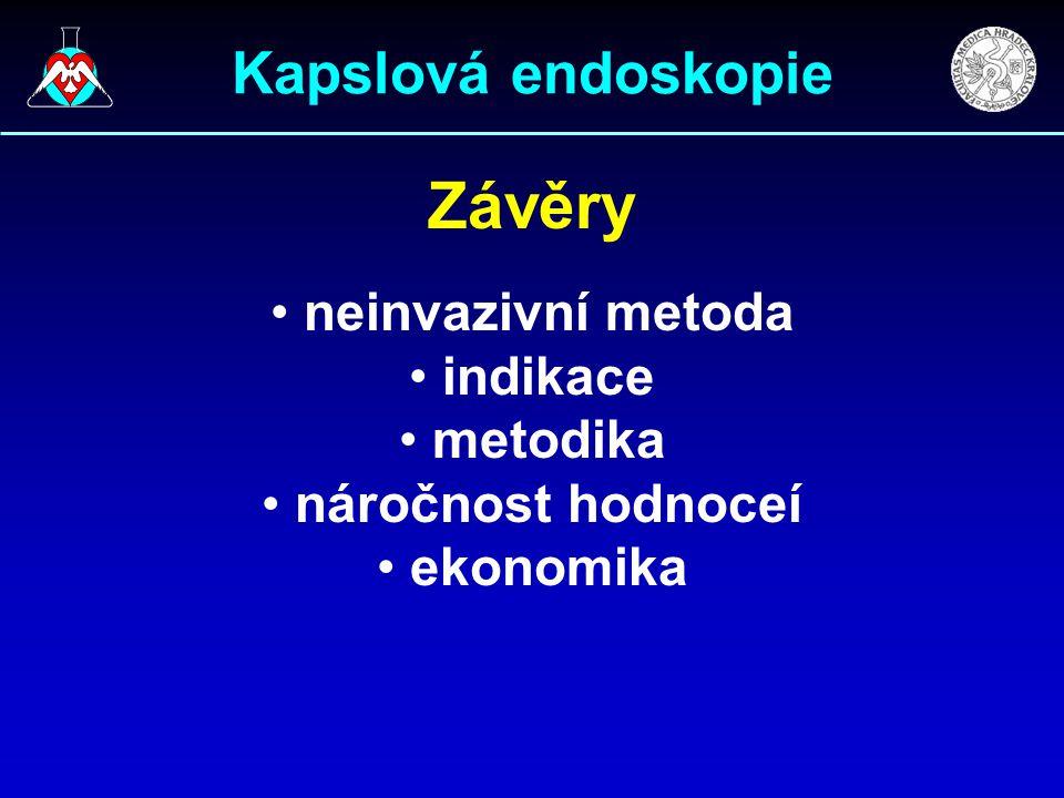 Kapslová endoskopie Závěry neinvazivní metoda indikace metodika náročnost hodnoceí ekonomika