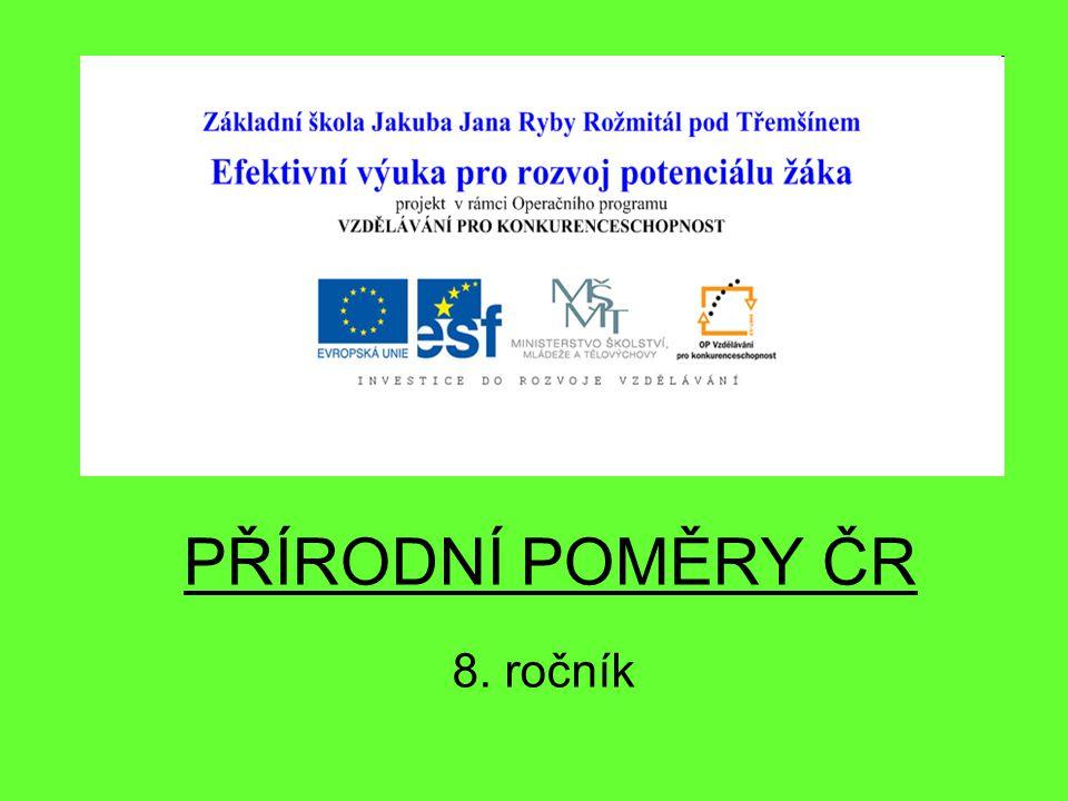 PŘÍRODNÍ POMĚRY ČR 8. ročník