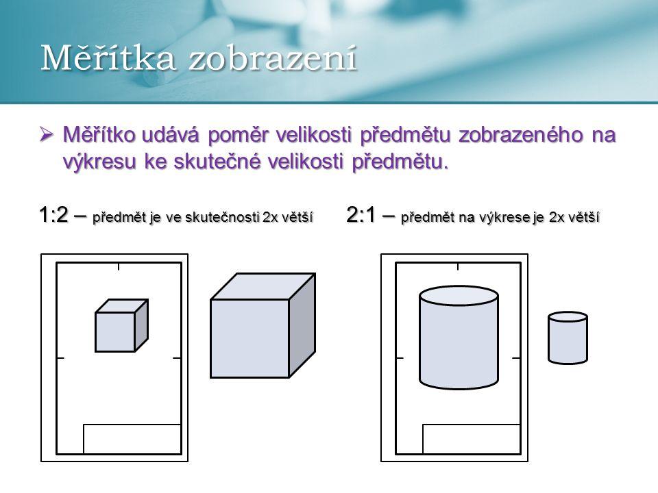 Měřítka zobrazení  Měřítko se zapisuje do příslušné kolonky popisového pole.