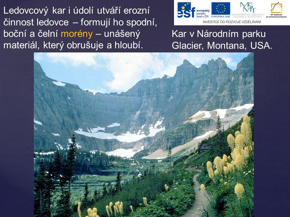 Ledovcový kar i údolí utváří erozní činnost ledovce – formují ho spodní, boční a čelní morény – unášený materiál, který obrušuje a hloubí. Kar v Národ