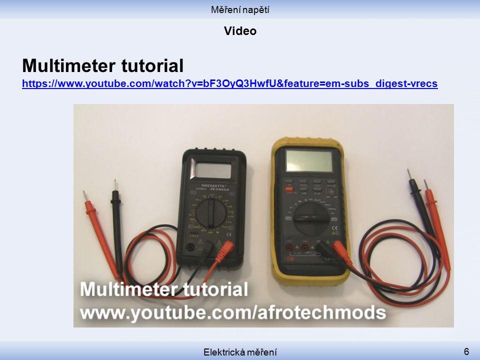 Měření napětí Elektrická měření 6 Multimeter tutorial https://www.youtube.com/watch?v=bF3OyQ3HwfU&feature=em-subs_digest-vrecs