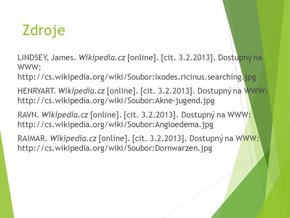 Zdroje LINDSEY, James. Wikipedia.cz [online]. [cit. 3.2.2013]. Dostupný na WWW: http://cs.wikipedia.org/wiki/Soubor:Ixodes.ricinus.searching.jpg HENRY