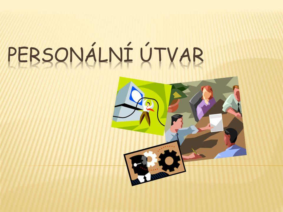 Je to specializované pracoviště určené k řizení lidských zdrojů….
