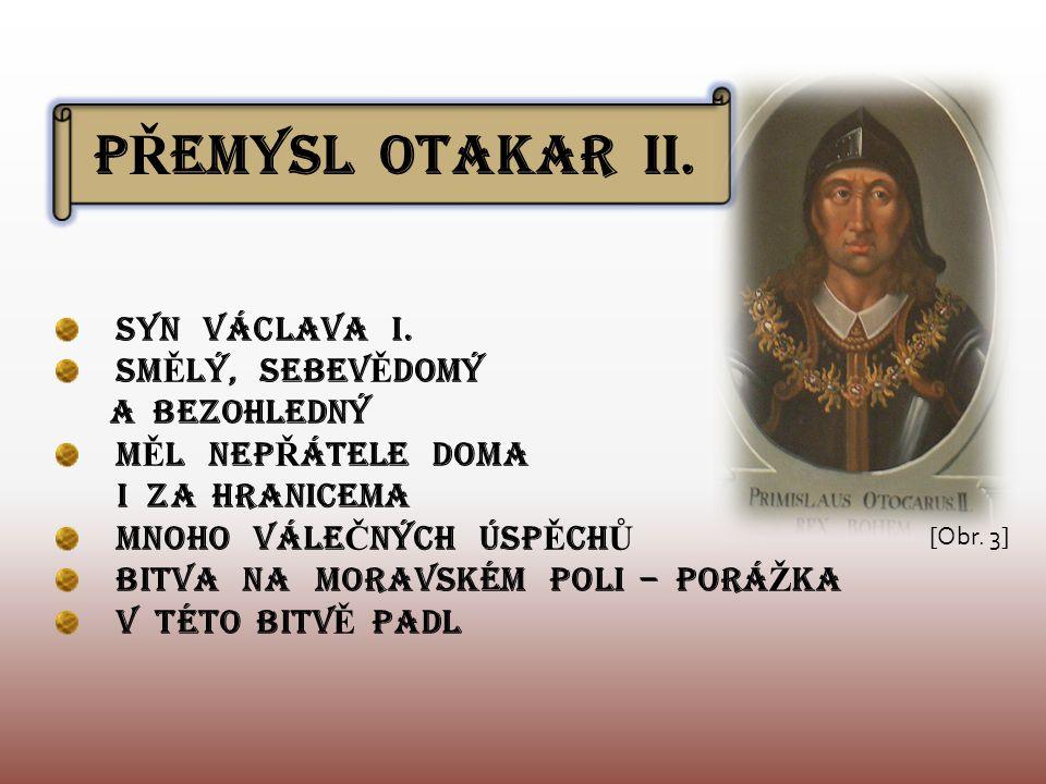 P Ř EMYSL OTAKAR II. SYN VÁCLAVA I.