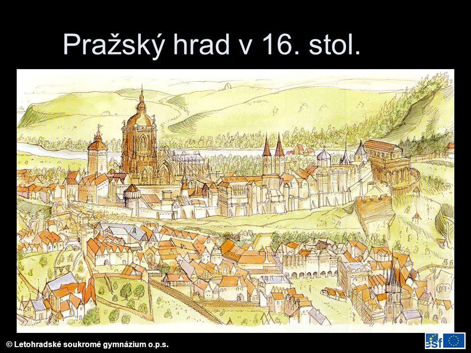 © Letohradské soukromé gymnázium o.p.s. Pražský hrad v 16. stol.