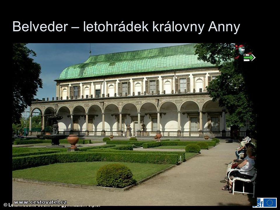 © Letohradské soukromé gymnázium o.p.s. Belveder – letohrádek královny Anny