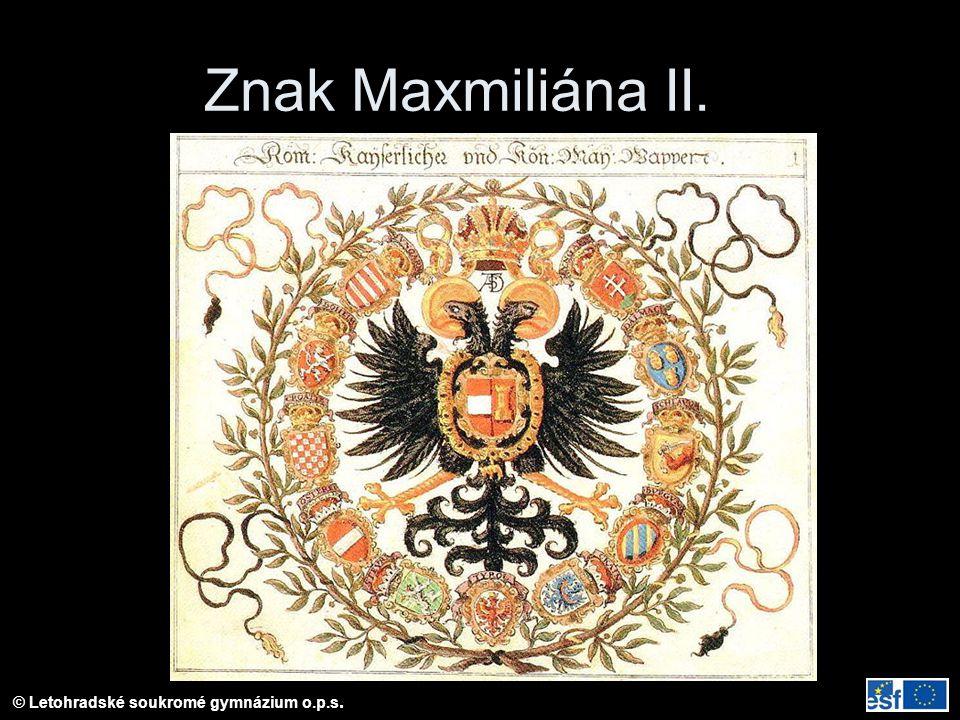 © Letohradské soukromé gymnázium o.p.s. Znak Maxmiliána II.