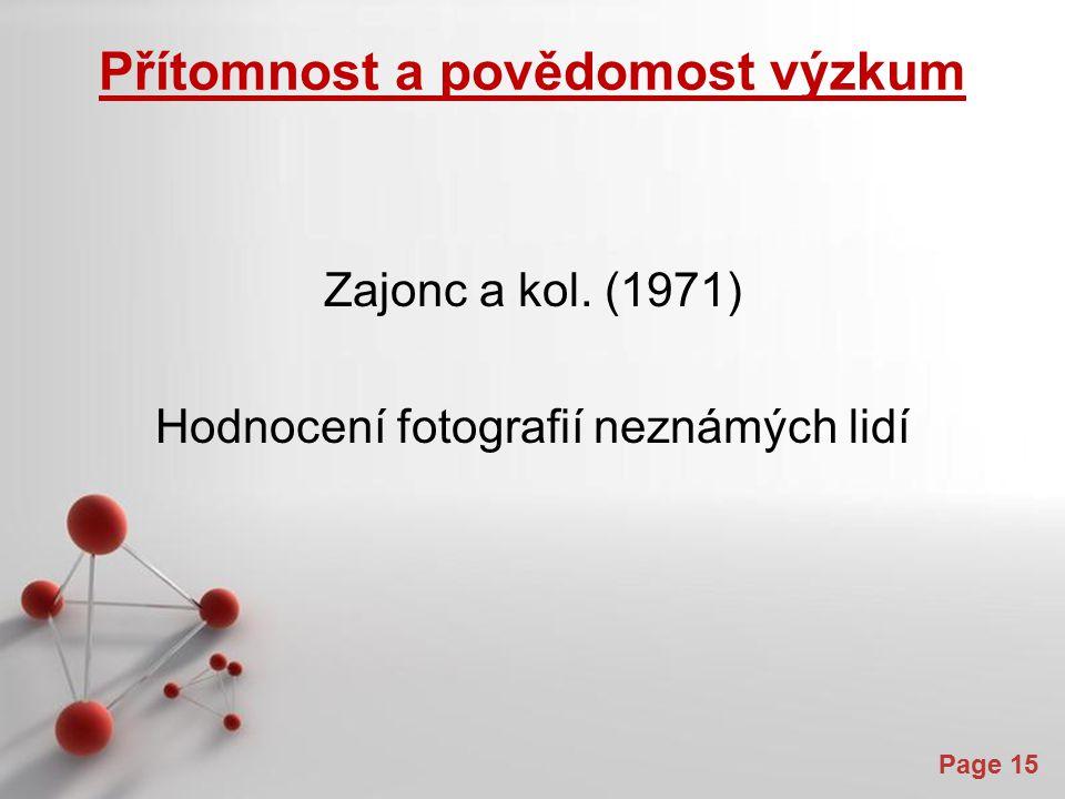 Powerpoint Templates Page 15 Přítomnost a povědomost výzkum Zajonc a kol.