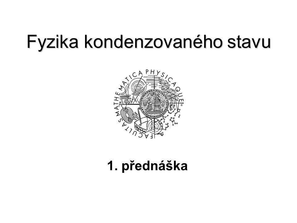 Fyzika kondenzovaného stavu 1. přednáška
