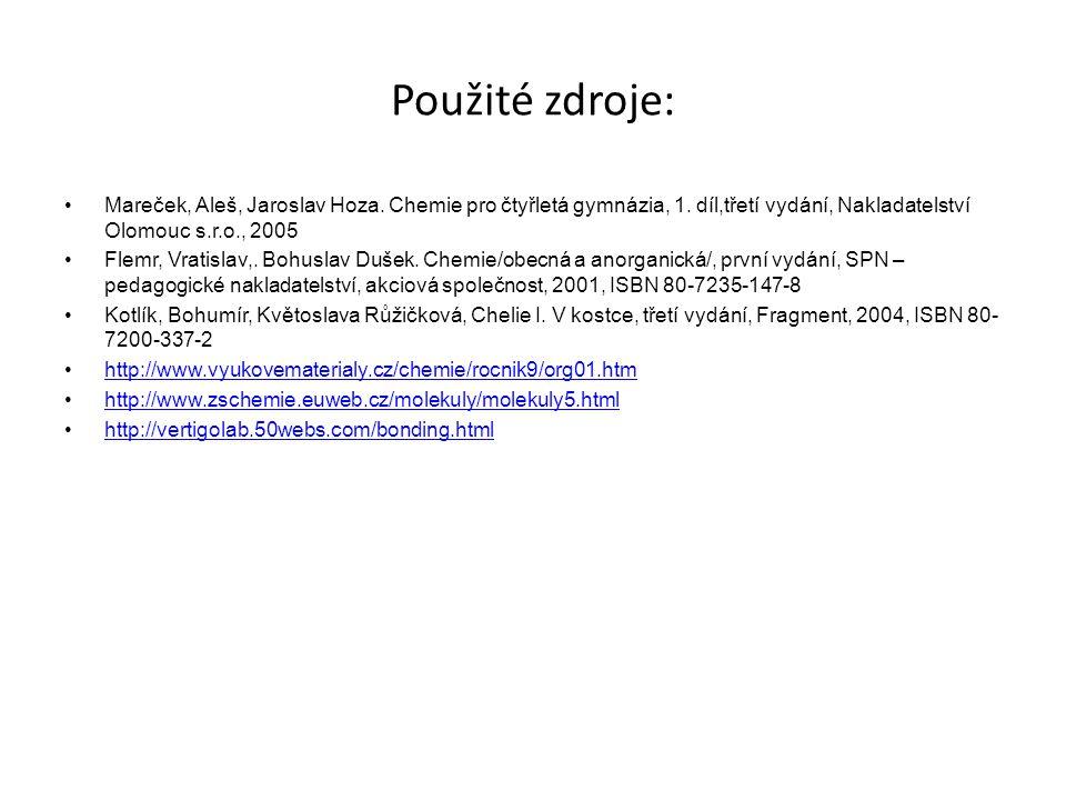 Použité zdroje: Mareček, Aleš, Jaroslav Hoza. Chemie pro čtyřletá gymnázia, 1.
