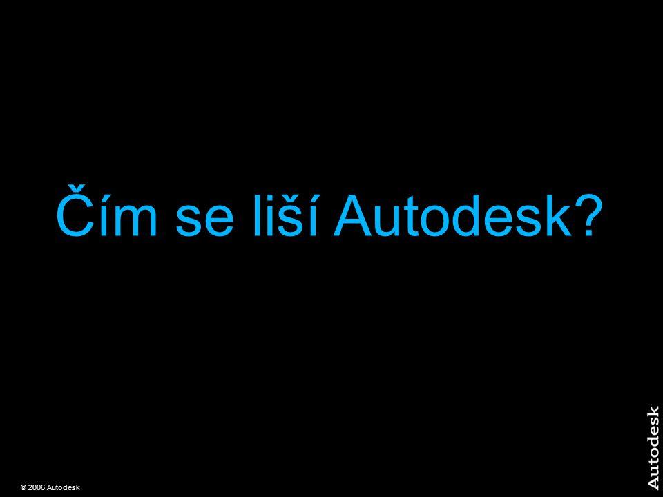 © 2006 Autodesk Čím se liší Autodesk?