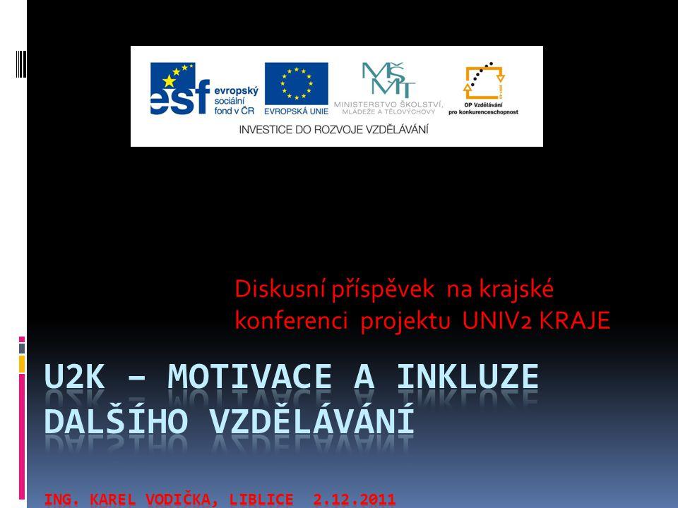 Diskusní příspěvek na krajské konferenci projektu UNIV2 KRAJE