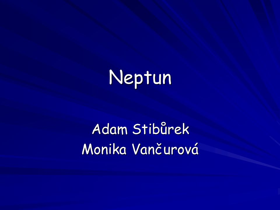 Neptun Adam Stibůrek Monika Vančurová