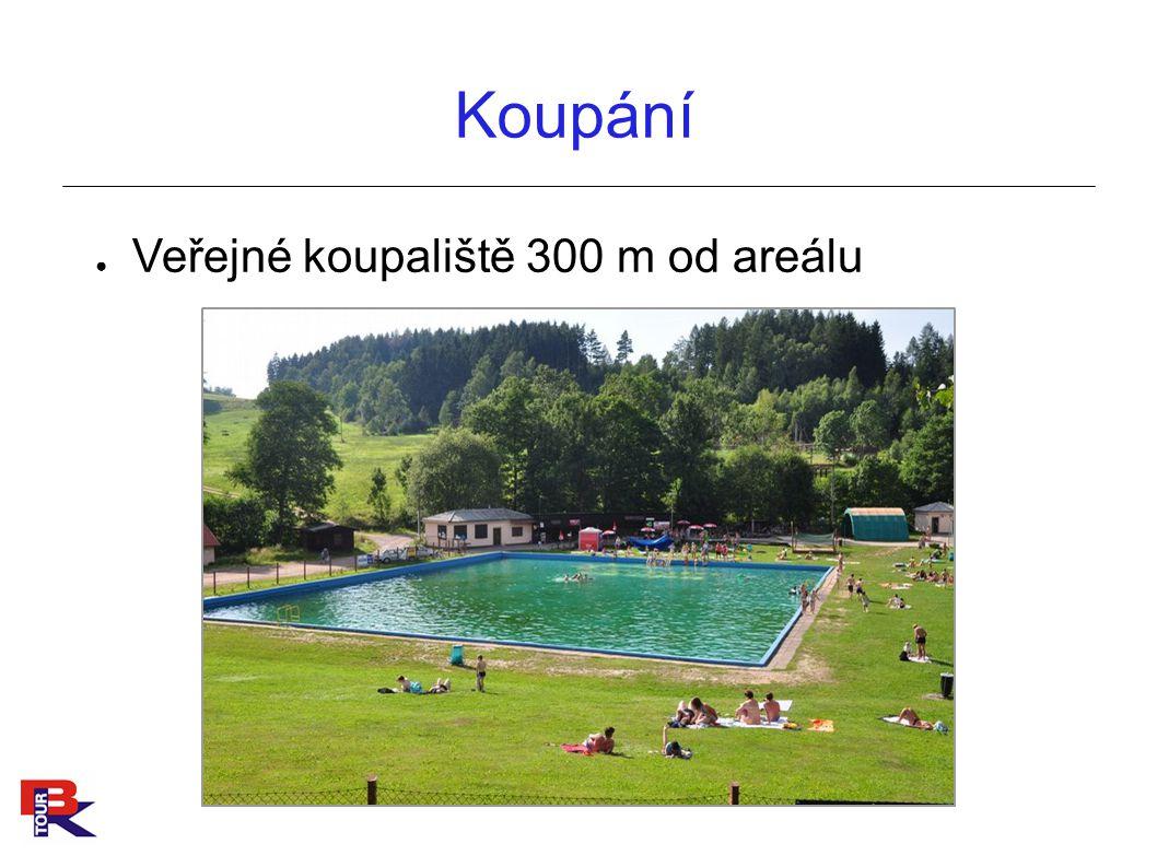 Koupání ● Veřejné koupaliště 300 m od areálu