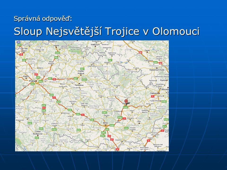 Správná odpověď: Sloup Nejsvětější Trojice v Olomouci