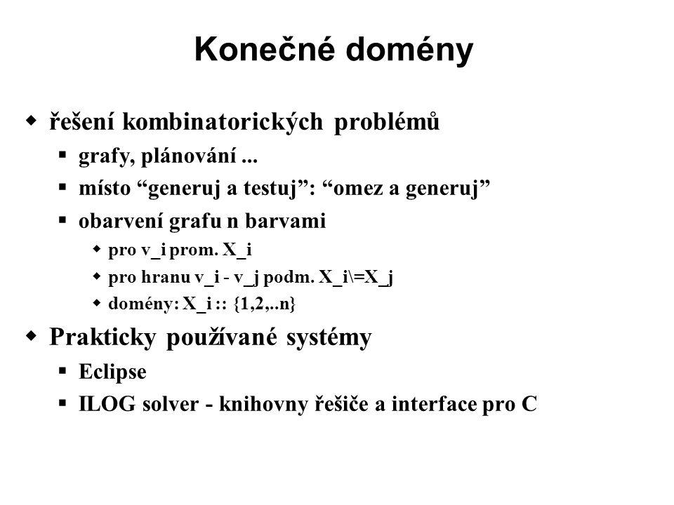 Konečné domény  řešení kombinatorických problémů  grafy, plánování...