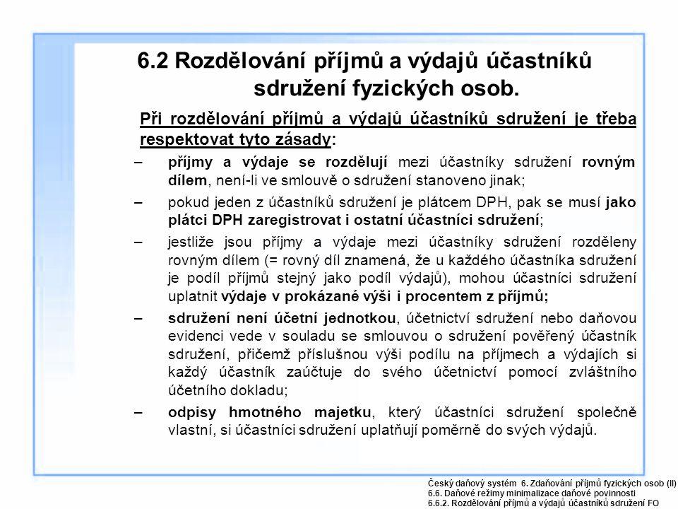6.2 Rozdělování příjmů a výdajů účastníků sdružení fyzických osob. Při rozdělování příjmů a výdajů účastníků sdružení je třeba respektovat tyto zásady