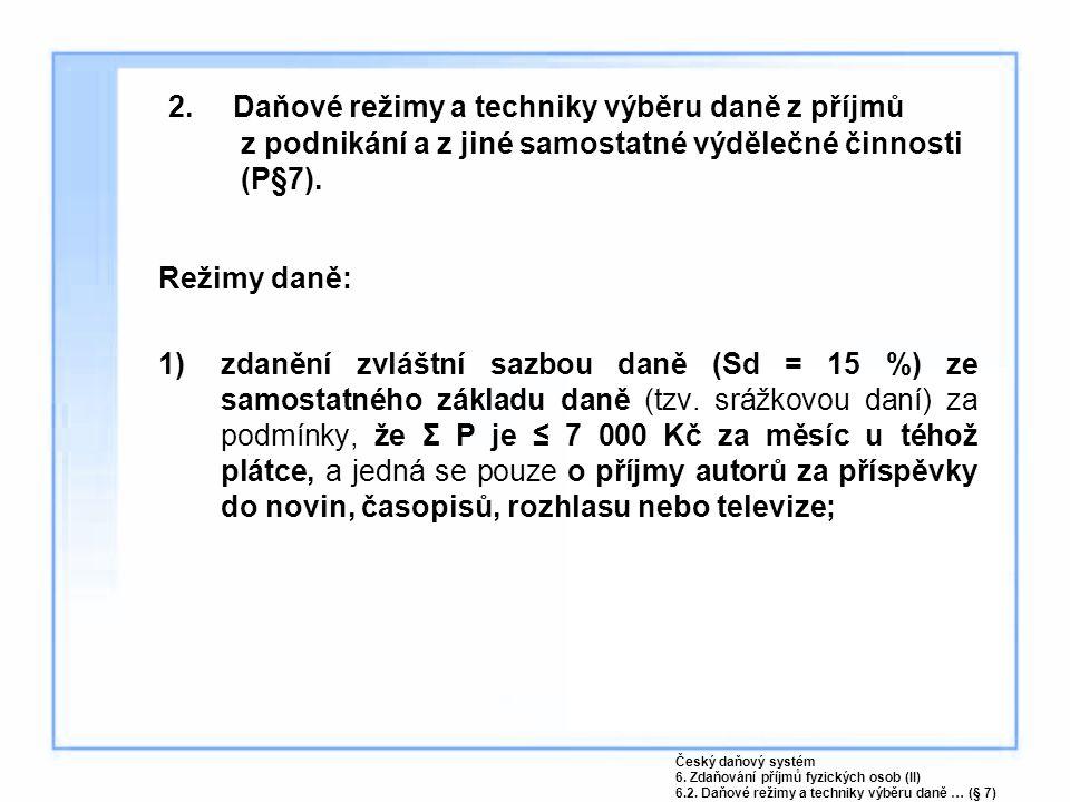 6.Daňové režimy minimalizace daňové povinnosti.