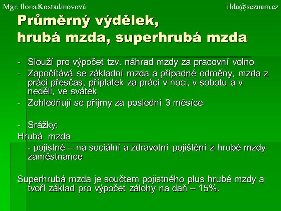 Průměrný výdělek, hrubá mzda, superhrubá mzda -Slouží pro výpočet tzv.
