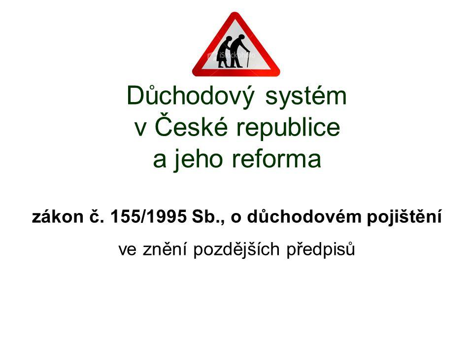 Důchodový systém v České republice a jeho reforma zákon č.