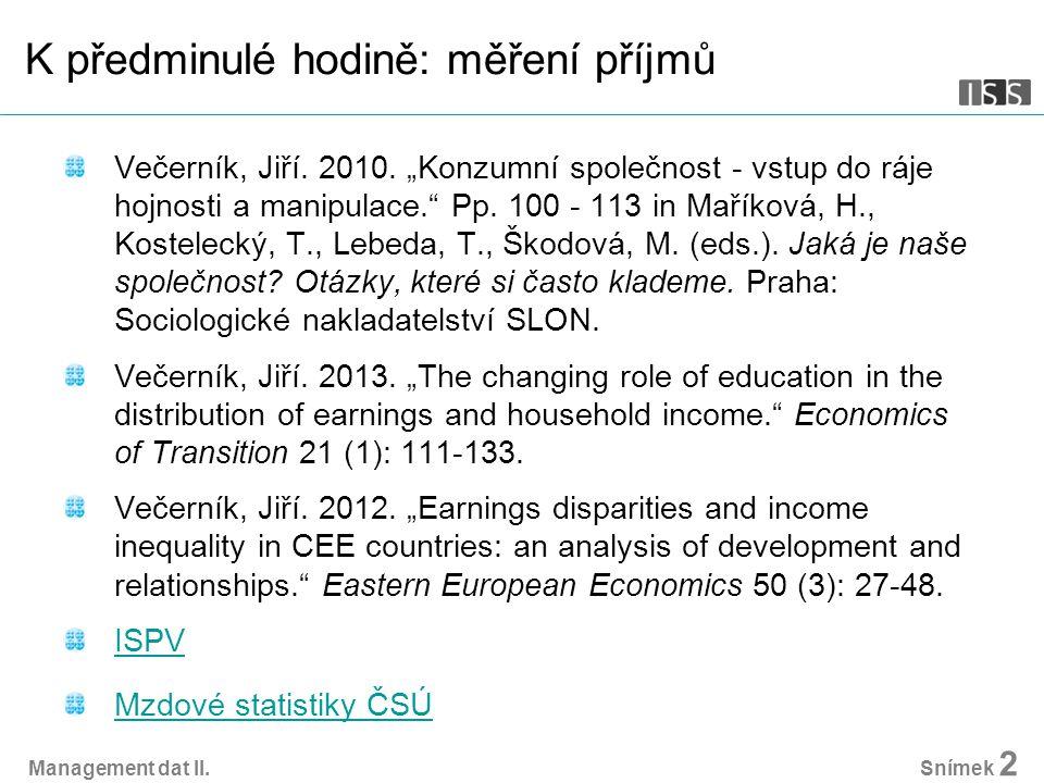 K předminulé hodině: měření příjmů Večerník, Jiří.