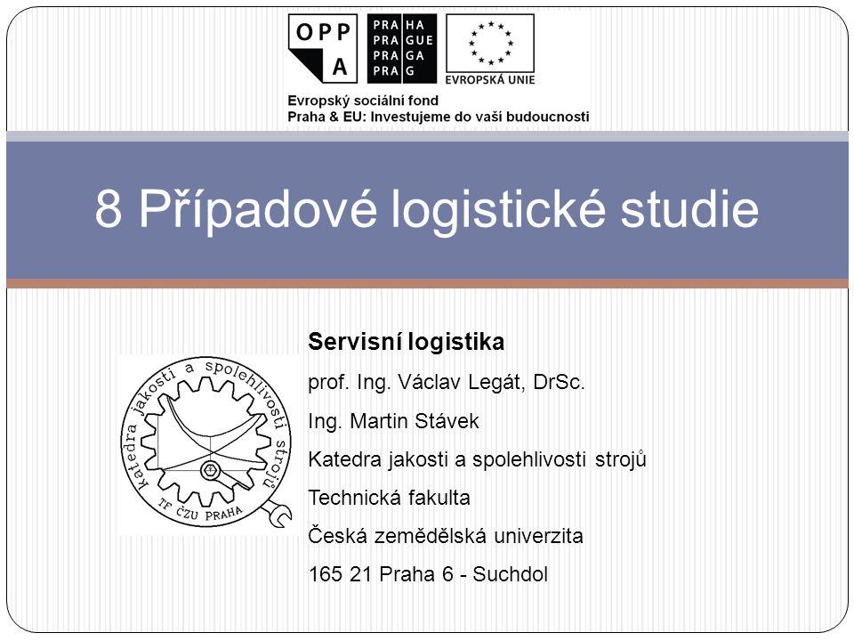 8 Případové logistické studie Servisní logistika prof.