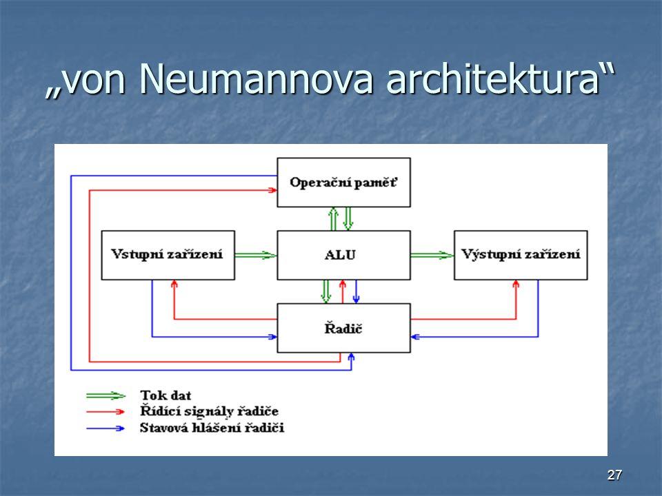 """27 """"von Neumannova architektura"""""""
