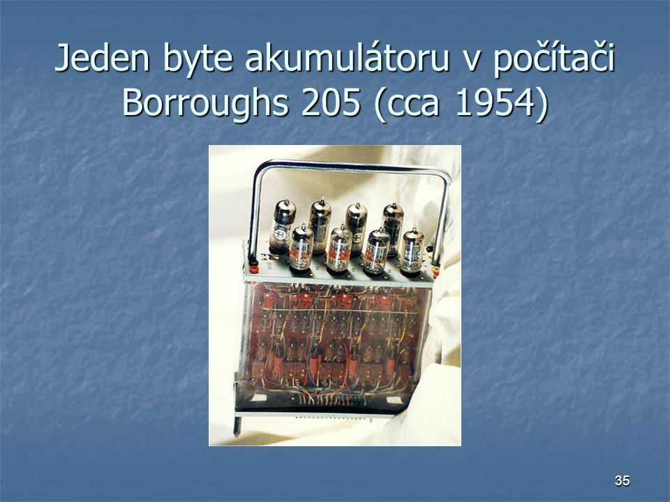 35 Jeden byte akumulátoru v počítači Borroughs 205 (cca 1954)
