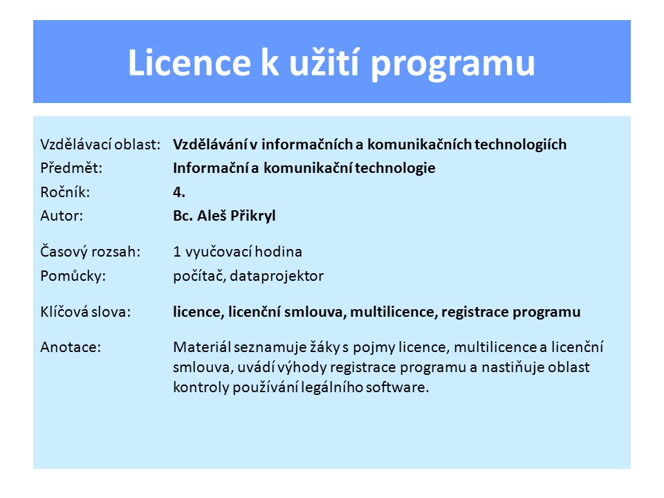 Program nástroj pro práci s datovými soubory obsahuje instrukce (pokyny) pro procesor zboží – je určen k prodeji autorské dílo – tvůrci uplatňují autorská práva