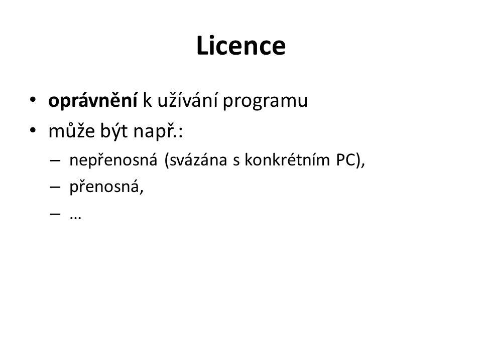 Licence oprávnění k užívání programu může být např.: – nepřenosná (svázána s konkrétním PC), – přenosná, – …
