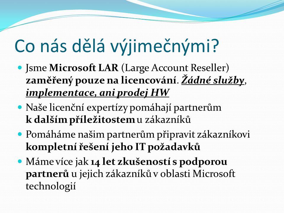 Co nás dělá výjimečnými? Jsme Microsoft LAR (Large Account Reseller) zaměřený pouze na licencování. Žádné služby, implementace, ani prodej HW Naše lic