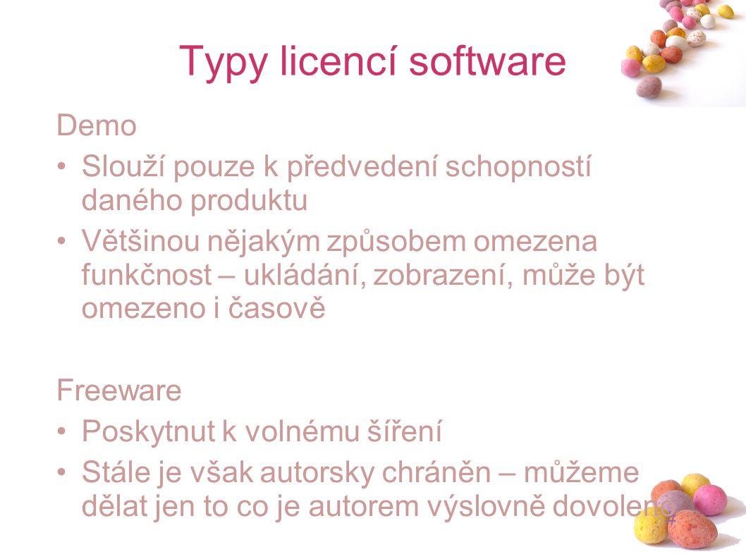 # Typy licencí software Demo Slouží pouze k předvedení schopností daného produktu Většinou nějakým způsobem omezena funkčnost – ukládání, zobrazení, m