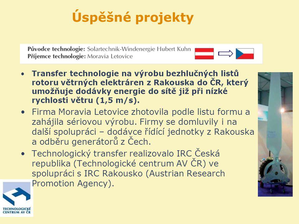 Transfer technologie na výrobu bezhlučných listů rotoru větrných elektráren z Rakouska do ČR, který umožňuje dodávky energie do sítě již při nízké rychlosti větru (1,5 m/s).