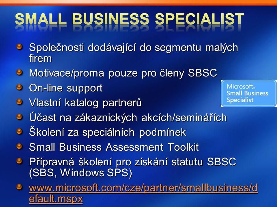 Společnosti dodávající do segmentu malých firem Motivace/proma pouze pro členy SBSC On-line support Vlastní katalog partnerů Účast na zákaznických akc