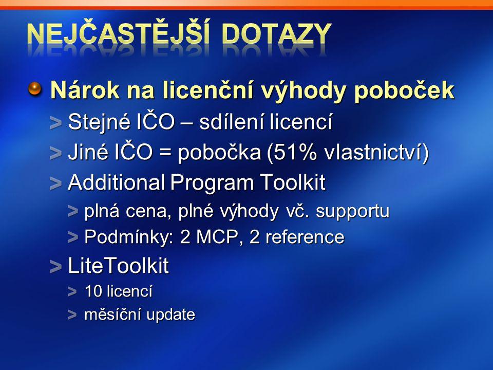 Nárok na licenční výhody poboček Stejné IČO – sdílení licencí Jiné IČO = pobočka (51% vlastnictví) Additional Program Toolkit plná cena, plné výhody v