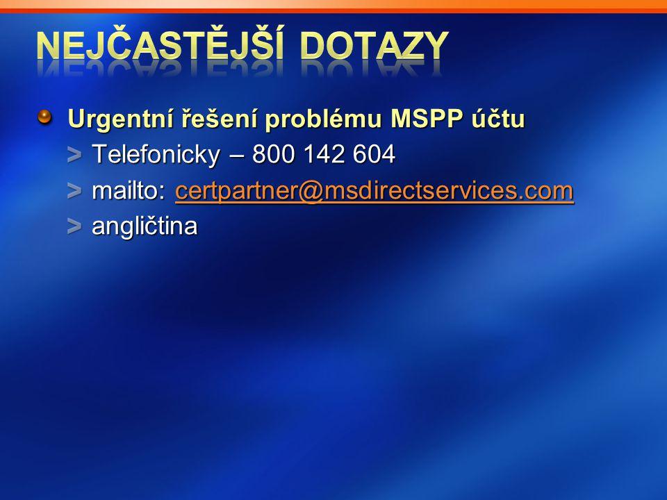 Urgentní řešení problému MSPP účtu Telefonicky – 800 142 604 mailto: certpartner@msdirectservices.com certpartner@msdirectservices.com angličtina