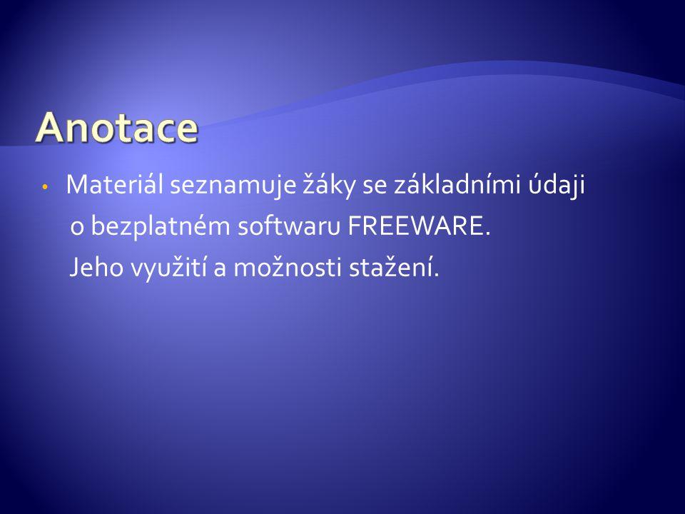 Materiál seznamuje žáky se základními údaji o bezplatném softwaru FREEWARE.