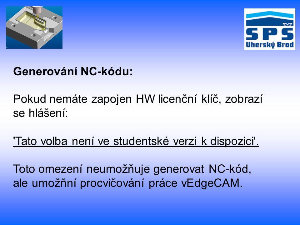 Pokud nemáte zapojen HW licenční klíč, zobrazí se hlášení: Tato volba není ve studentské verzi k dispozici .