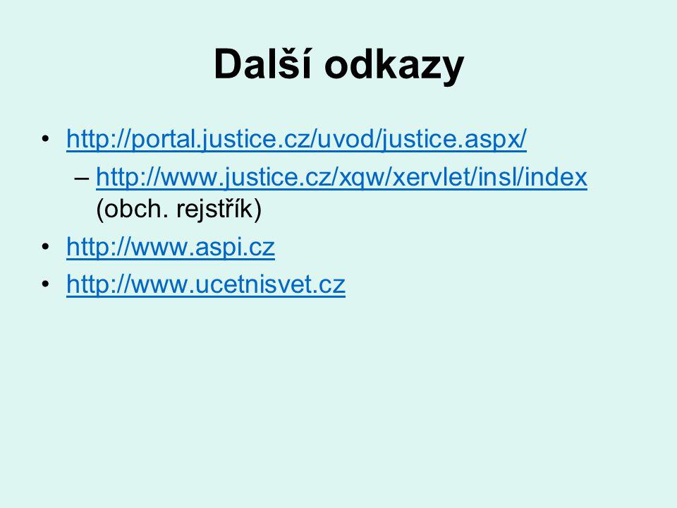 Další odkazy http://portal.justice.cz/uvod/justice.aspx/ –http://www.justice.cz/xqw/xervlet/insl/index (obch. rejstřík)http://www.justice.cz/xqw/xervl