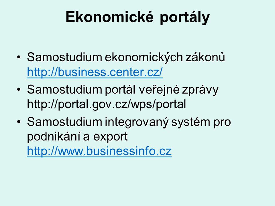 Ekonomické portály Samostudium ekonomických zákonůSamostudium ekonomických zákonů http://business.center.cz/ http://business.center.cz/ Samostudium po