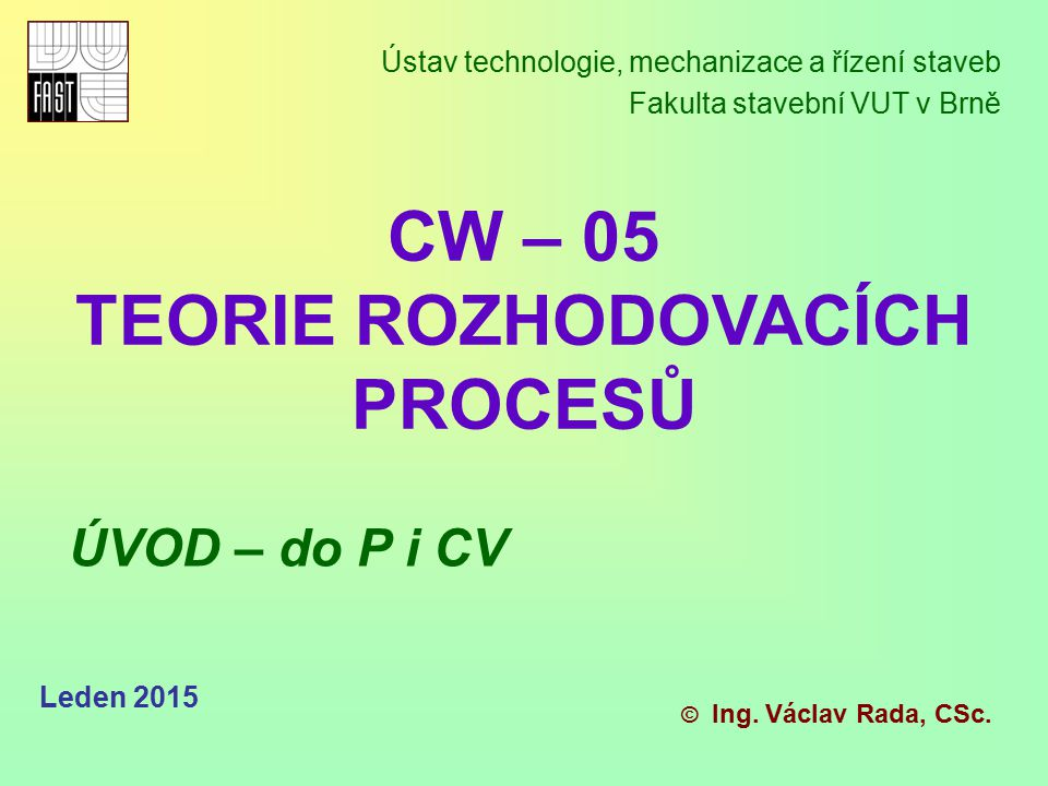 Přístup k výrobním a produkčním procesům a k jejich řízení.