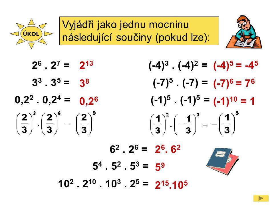 2 6. 2 7 = 3 3. 3 5 = 0,2 2. 0,2 4 = (-4) 3. (-4) 2 = (-7) 5. (-7) = (-1) 5. (-1) 5 = 5 4. 5 2. 5 3 = 10 2. 2 10. 10 3. 2 5 = 2 13 3838 0,2 6 (-4) 5 =