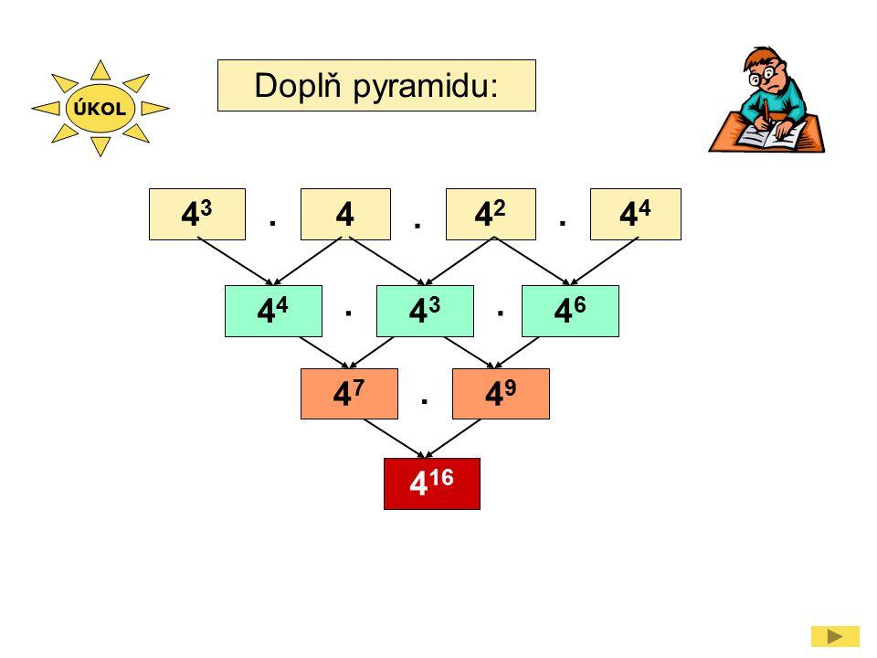 Doplň pyramidu: 4343 442424...... 4 4343 4646 4747 4949 4 16 ÚKOL