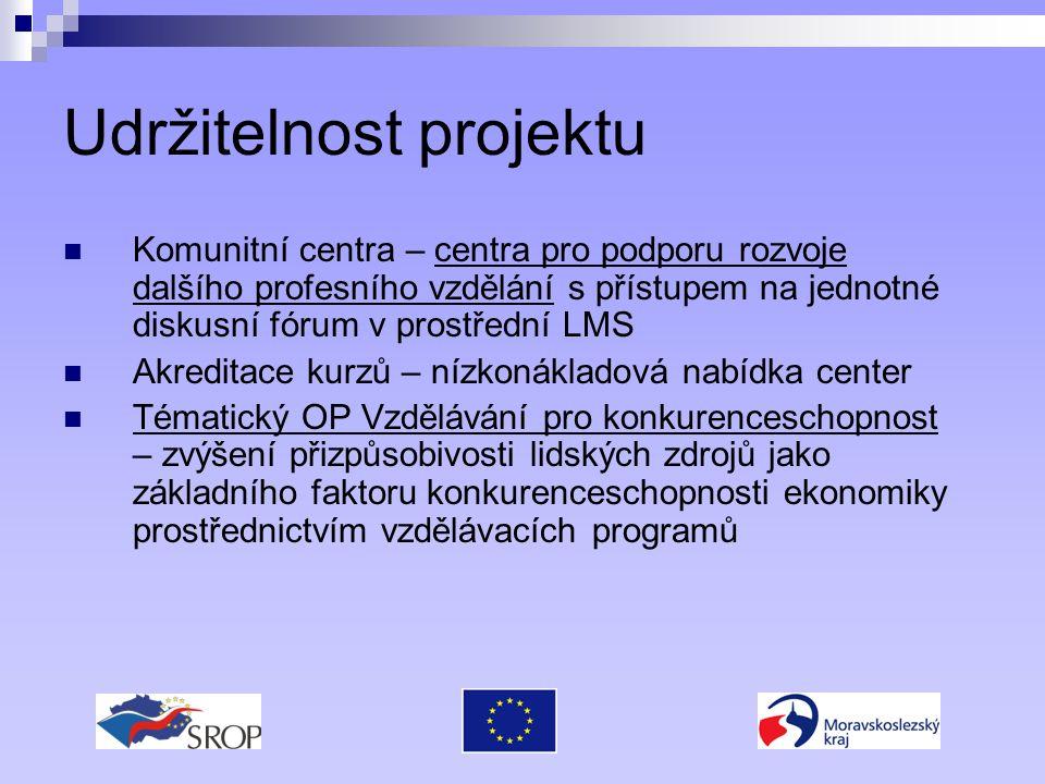 Udržitelnost projektu Komunitní centra – centra pro podporu rozvoje dalšího profesního vzdělání s přístupem na jednotné diskusní fórum v prostřední LM