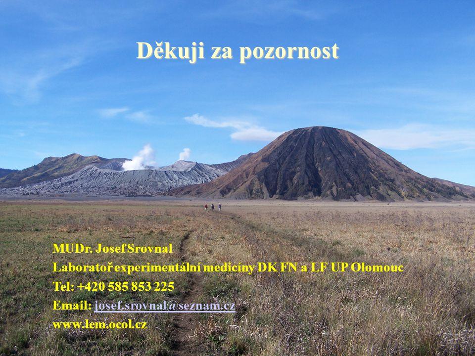 Děkuji za pozornost MUDr. Josef Srovnal Laboratoř experimentální medicíny DK FN a LF UP Olomouc Tel: +420 585 853 225 Email: josef.srovnal@seznam.czjo